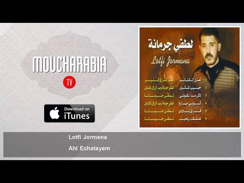 Lotfi Jormena - Ahl Echatayem