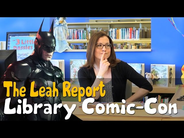 The Leah Report - Library Comic Con