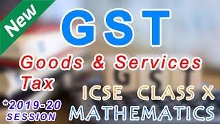 Goods & Services Tax (GST) | Class 10 MATHS ICSE | Easily Explained