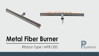 Ribbon Metal Fiber Burner MFB1200 for Wire Heating l FiberTech by PP Systems