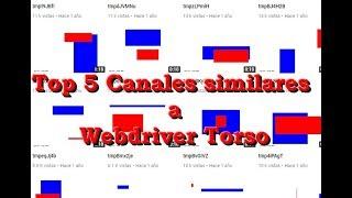 Top 5 Canales similares a Webdriver Torso