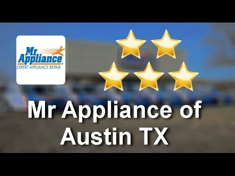 Mr Appliance of Austin TX Pflugerville Incredible Five Star Review by Fred E.