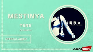 Download Tere - Mestinya   Official Audio