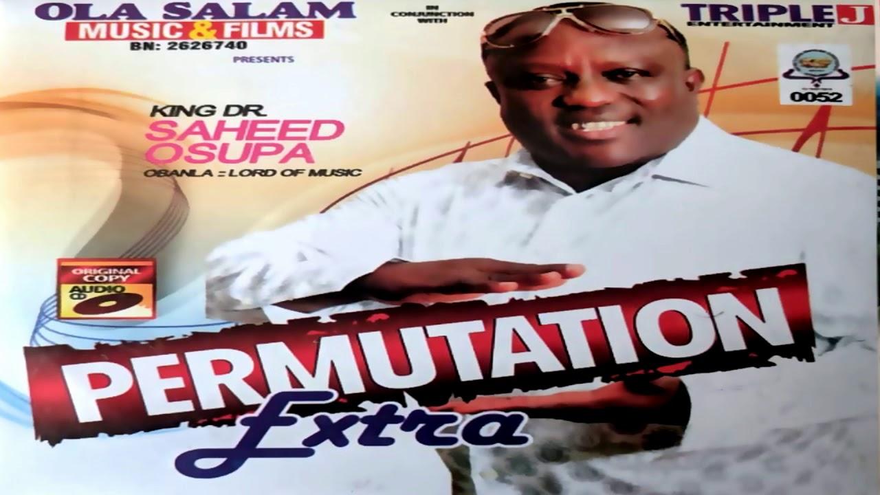 Download KING. DR. SAHEED OSUPA - PERMUTATION EXTRA - LATEST FUJI SONG 2020