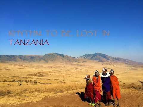 Africa calling : Rhythm to be lost in Tanzania, 2016 (Part 1)