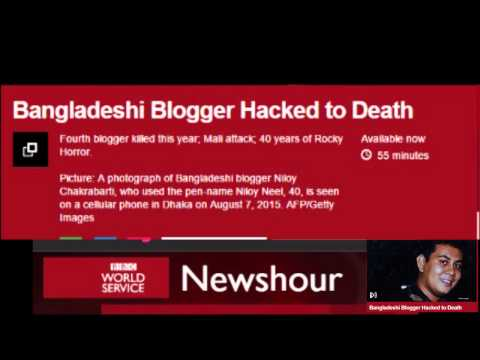 BBC World Service Newshour - Bangladeshi Blogger Hacked To Death