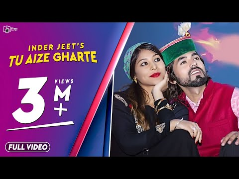 Latest Himachali Duet Love Song 2017 | Tu Aize Gharte | Official Video | Inder Jeet | iSur Studios