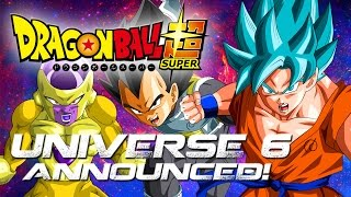 Dragon Ball Super - Universe 6 Announced!