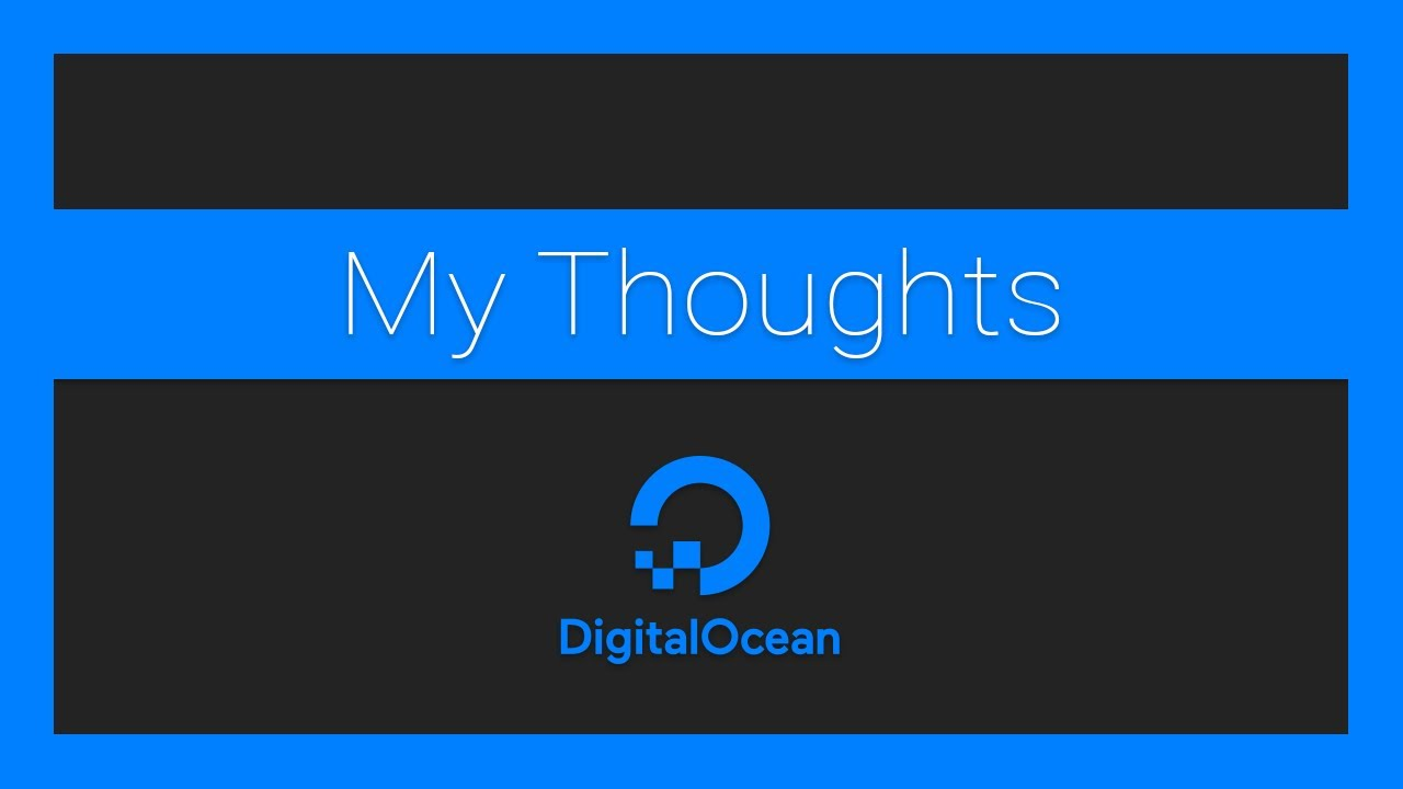 My Thoughts on DigitalOcean and Web Hosting