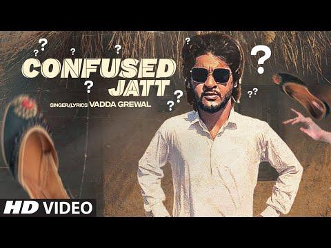 confused-jatt-(full-song)-vadda-grewal-|-preet-|-latest-punjabi-songs-2021