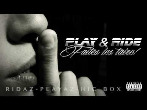 Youtube: PLAY & RIDE (Ridaz & Playaz) Feat HIC BOX – Faites les taire – 2016 – Prod by HunesBeats
