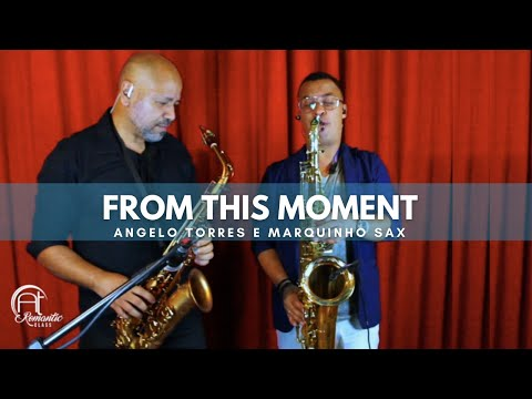 AT Romantic CLASS #8 - FROM THIS MOMENT Instrumental Saxofone (Angelo Torres e Marquinho Sax)