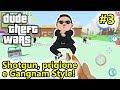 Dude Theft Wars - Shotgun, Prigione e Gangnam Style! - Android - (Salvo Pimpo's)