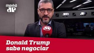 Bruno Garschagen: Donald Trump sabe negociar