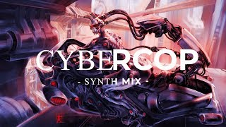 """Synthwave mix """"Cybercop"""" - Synthwave, Dark synth, synth pop"""