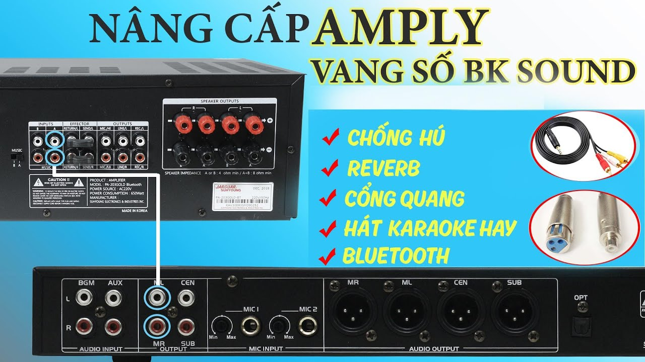 Nâng cấp AMPLY với VANG SỐ để Hát karaoke Hay Hơn – Hướng dẫn cách kết nối Amply, Vang số