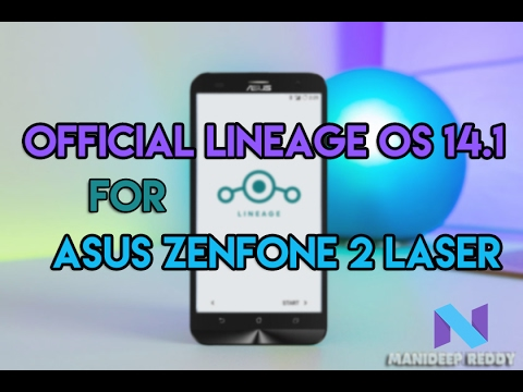 Asus Zenfone 2 Laser : Install Official Lineage OS 14.1