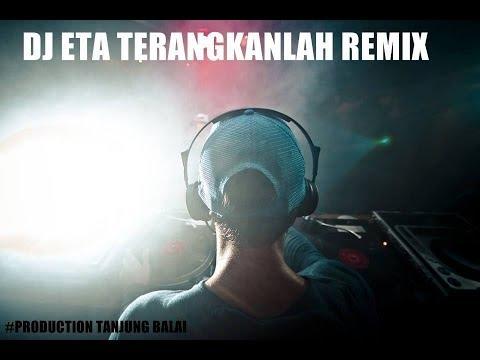 dj eta terangkanlah remix terbaru 2017 di jamin goyang kepala