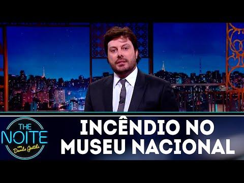 Monólogo: Incêndio no Museu Nacional, no Rio de Janeiro | The Noite (03/09/18)