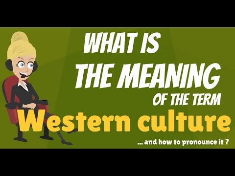 What is WESTERN CULTURE? What does WESTERN CULTURE mean? WESTERN CULTURE meaning & explanation