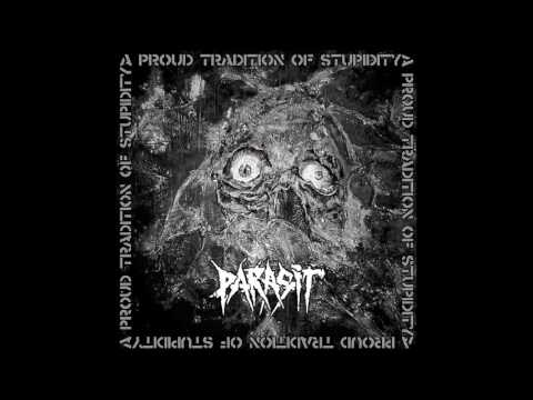 Parasit - A Proud Tradition of Stupidity (2016) Full Album (Crust/Metal)