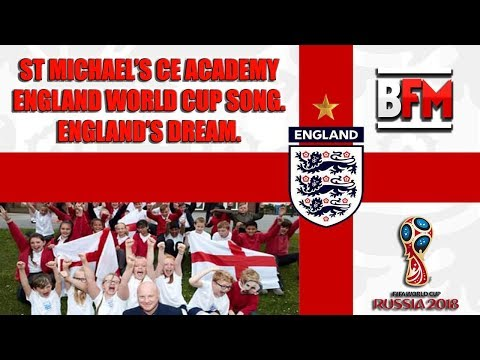 ENGLAND WORLD CUP SONG - England's Dream - By ST Michaels CE Academy
