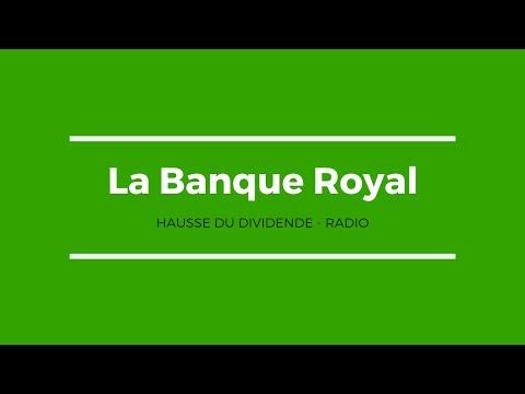 La Banque Royal hausse du dividende - Radio