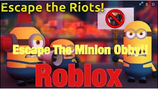 Roblox:Escape The Minion Obby!! THERES A RIOT!!!