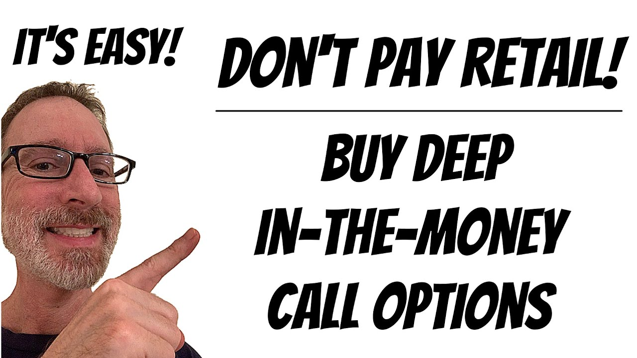 Deep-In-The-Money Call Options - The Smartest Way To Invest