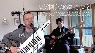 Average Man (live at Overclock Inc.)