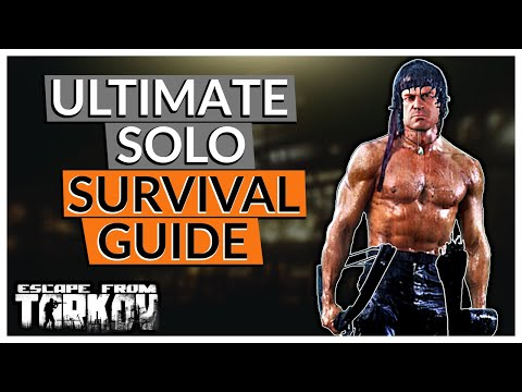 Ultimate Solo Survival Guide / How To Survive More Raids & PvP / Tips & Tricks - Escape from Tarkov