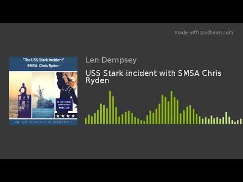 USS Stark incident with SMSA Chris Ryden