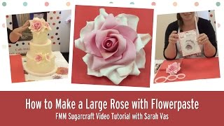 How to make a Large Rose with Flowerpaste l FMM Sugarcraft tutorial