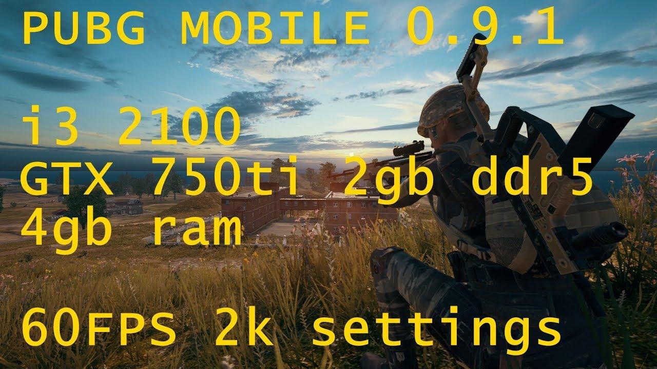 PUBG MOBILE i3 2100 GTX750ti 2GB ddr5 4gb ram 2k HD 60FPS