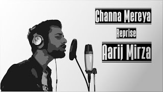 channa mereya reprise by aarij mirza   ae dil hai muskil cover song