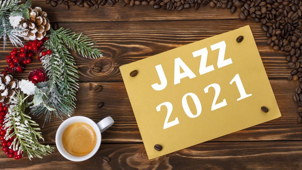 ❄Happy New Year Jazz music 2021❄Positive Mood Jazz Music for Relaxing at Home❄