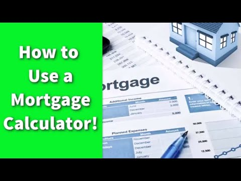 How to Use a Mortgage Calculator!