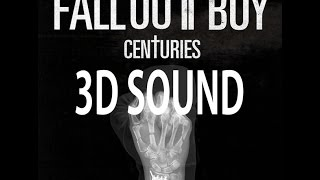 (3D SOUND)Centuries-Fall Out Boys