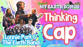 Thinking Cap | My Earth Songs | Lonnie Park and the Earth Band | Songs for Children