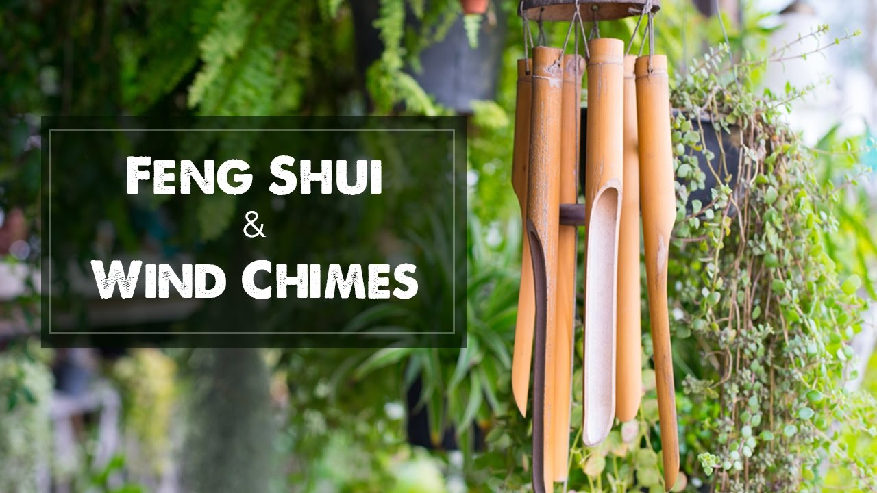 Feng Shui And Wind Chimes Youtube