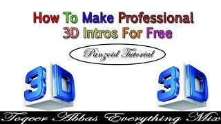 HOW TO MAKE PROFESSIONAL 3D INTROS FOR FREE!! (Panzoid Tutorial) || by Toqeer Abbas Everything Mix