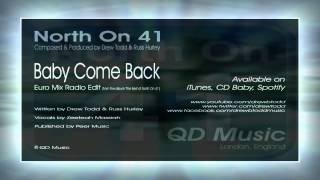 North On 41 (aka Drew Todd & Russ Hurley) - Baby Come Back (Euro Mix Radio Edit)