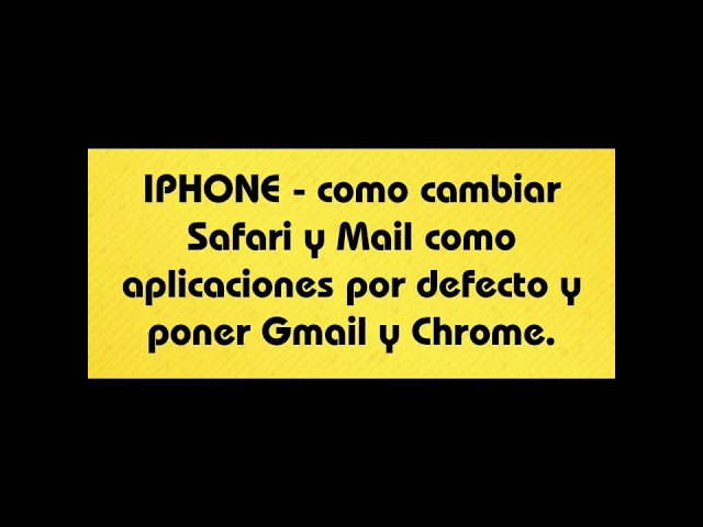IPHONE( Cambiar aplicaciones que se abren  por defecto, Safari y Mail por APP Gmail y Chrome)
