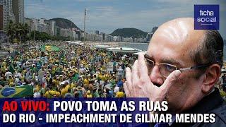 AO VIVO: POVO TOMA AS RUAS DO RIO - IMPEACHMENT DE GILMAR MENDES, STF, DEFESA DE BOLSONARO