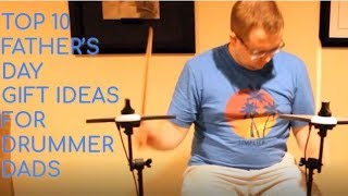Top 10 Father's Day Gifts For Drummer Dads