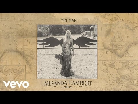 Miranda Lambert - Tin Man (Audio)