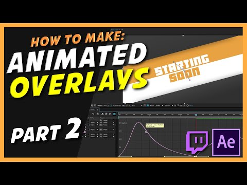 How to make animated Twitch Overlays Part II - After Effects