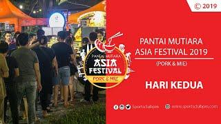 Hari Kedua Pantai Mutiara Asia Festival Pork Mie 2019 Sabtu 21 September 2019