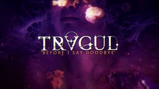 Tragul - Before I Say Goodbye (Official Lyric Video)
