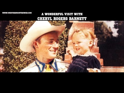 Cheryl Rogers Barnett interview Daughter of Roy and Dale Evans Rogers